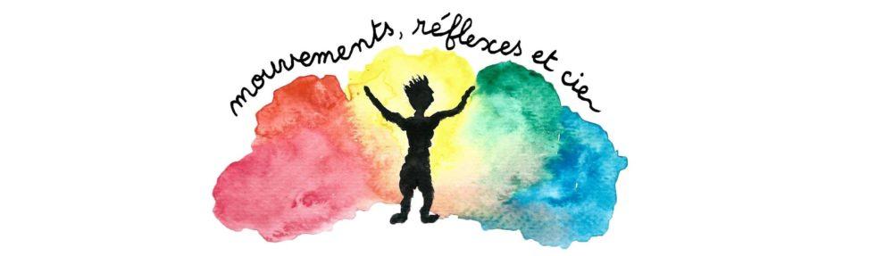 Mouvements, Réflexes et cie